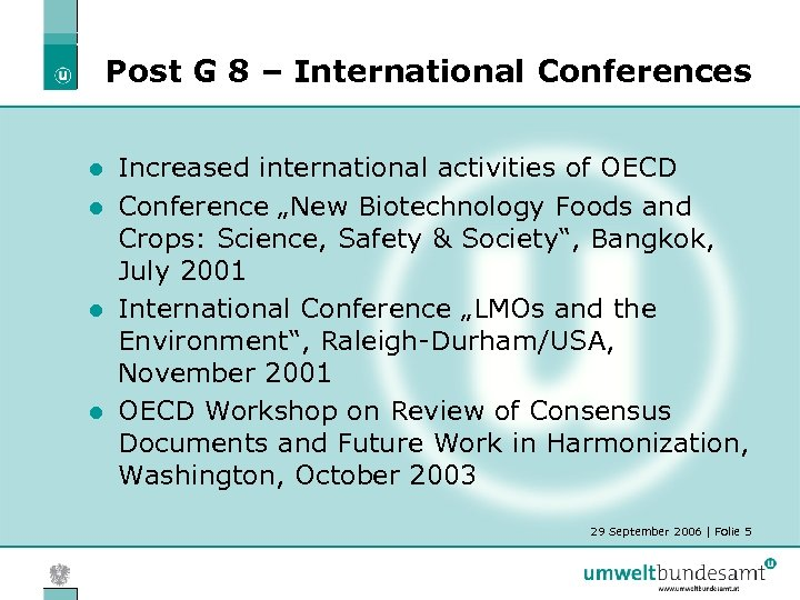 "Post G 8 – International Conferences Increased international activities of OECD l Conference ""New"
