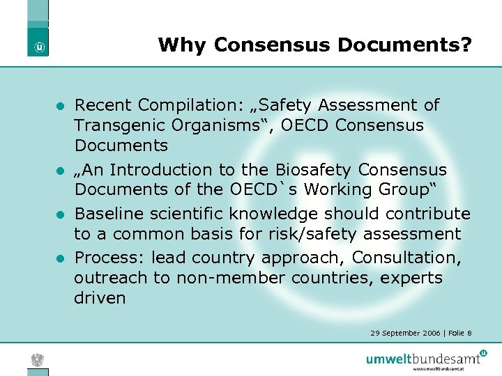 "Why Consensus Documents? Recent Compilation: ""Safety Assessment of Transgenic Organisms"", OECD Consensus Documents l"
