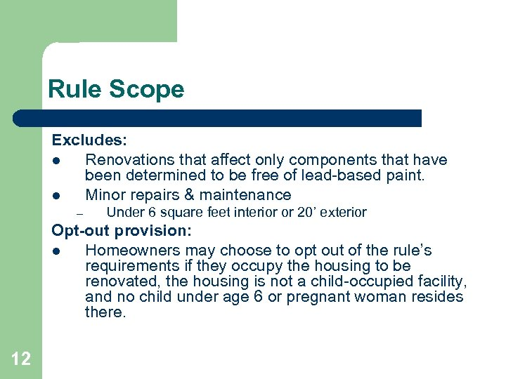 Rule Scope Excludes: l Renovations that affect only components that have been determined to