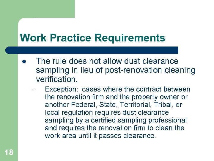 Work Practice Requirements The rule does not allow dust clearance sampling in lieu of