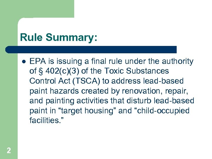 Rule Summary: l 2 EPA is issuing a final rule under the authority of