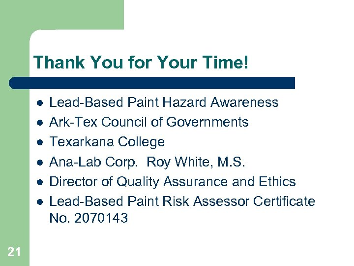 Thank You for Your Time! l l l 21 Lead-Based Paint Hazard Awareness Ark-Tex