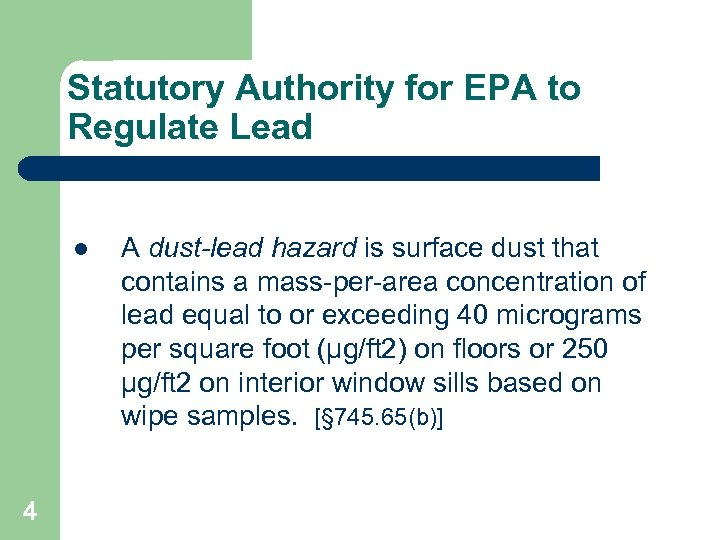Statutory Authority for EPA to Regulate Lead l 4 A dust-lead hazard is surface