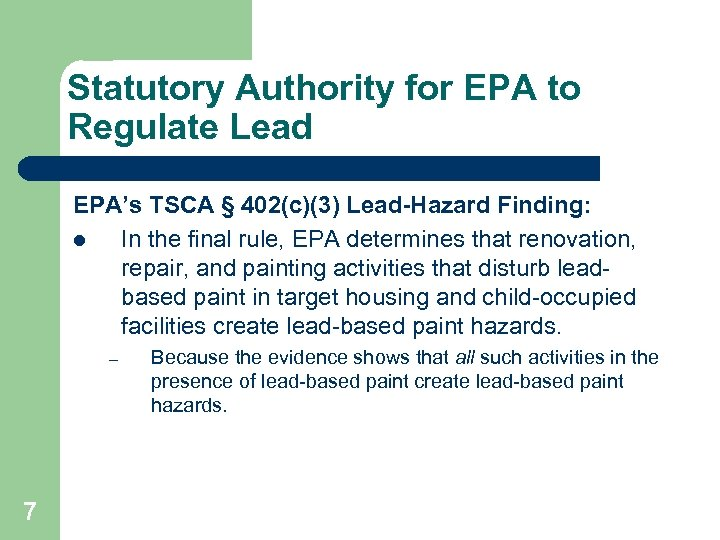 Statutory Authority for EPA to Regulate Lead EPA's TSCA § 402(c)(3) Lead-Hazard Finding: l