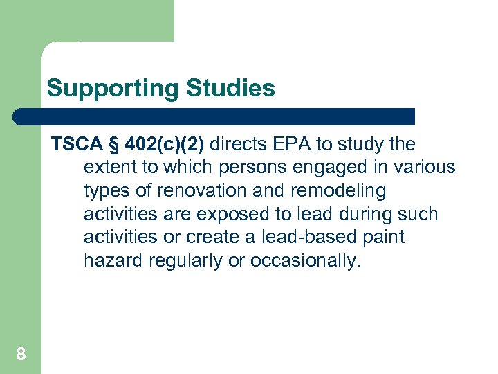 Supporting Studies TSCA § 402(c)(2) directs EPA to study the extent to which persons