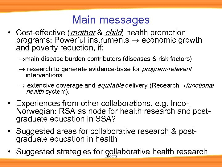 Main messages • Cost-effective (mother & child) health promotion programs: Powerful instruments economic growth