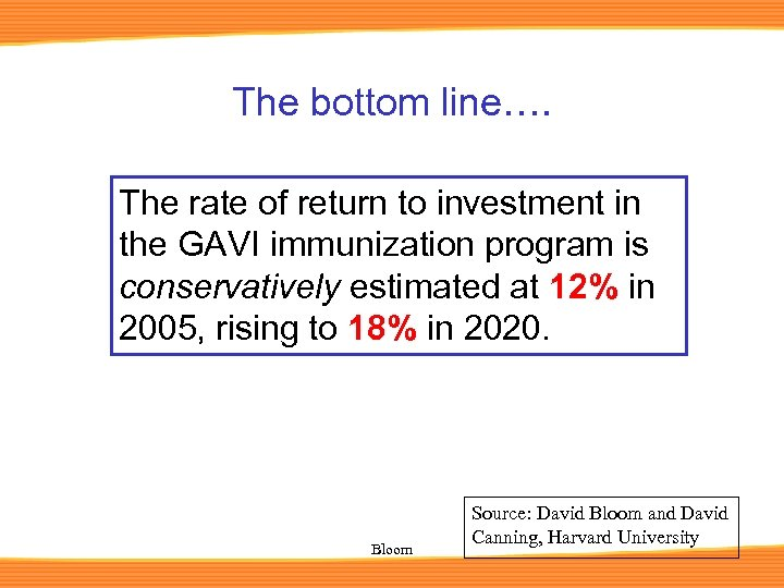 The bottom line…. The rate of return to investment in the GAVI immunization program