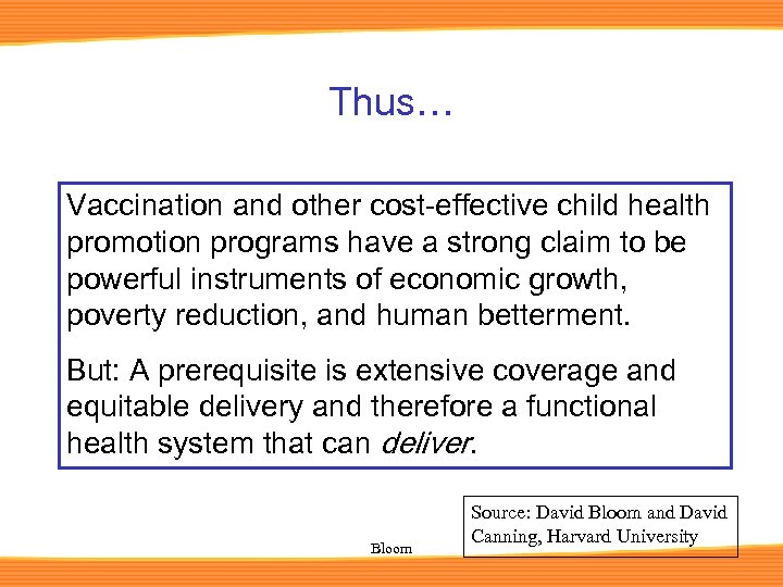 Thus… Vaccination and other cost-effective child health promotion programs have a strong claim to
