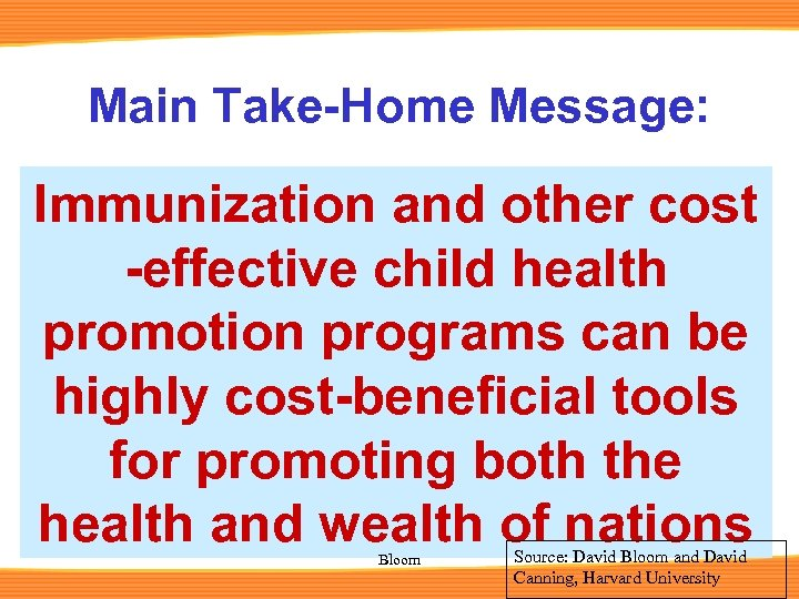 Main Take-Home Message: Immunization and other cost -effective child health promotion programs can be