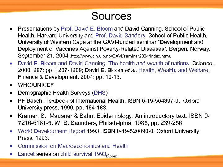 Sources · · · Presentations by Prof. David E. Bloom and David Canning, School