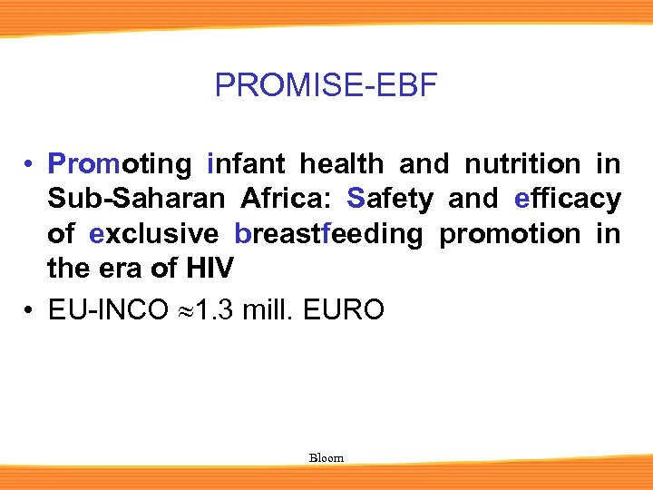 PROMISE-EBF • Promoting infant health and nutrition in Sub-Saharan Africa: Safety and efficacy of