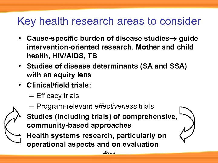 Key health research areas to consider • Cause-specific burden of disease studies guide intervention-oriented