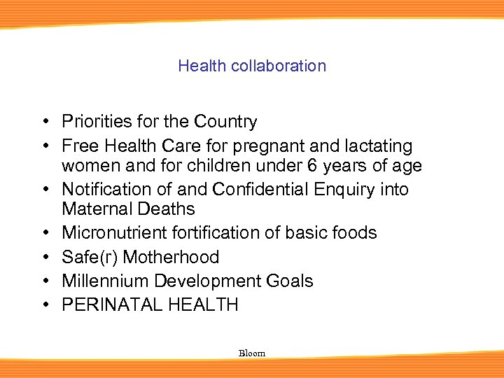 Health collaboration • Priorities for the Country • Free Health Care for pregnant and