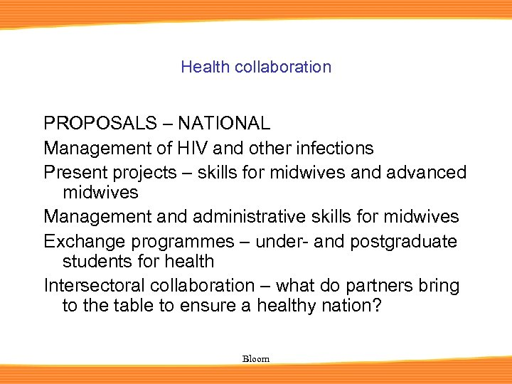Health collaboration PROPOSALS – NATIONAL Management of HIV and other infections Present projects –