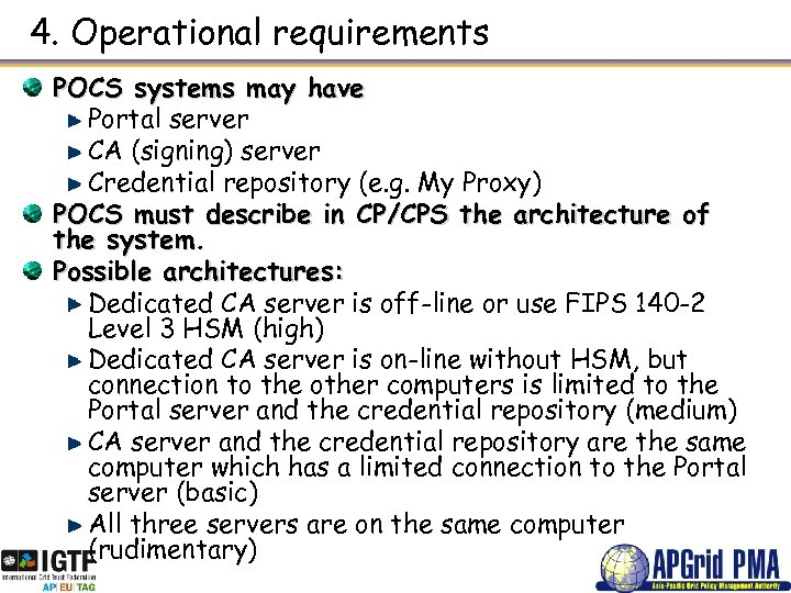 4. Operational requirements POCS systems may have Portal server CA (signing) server Credential repository