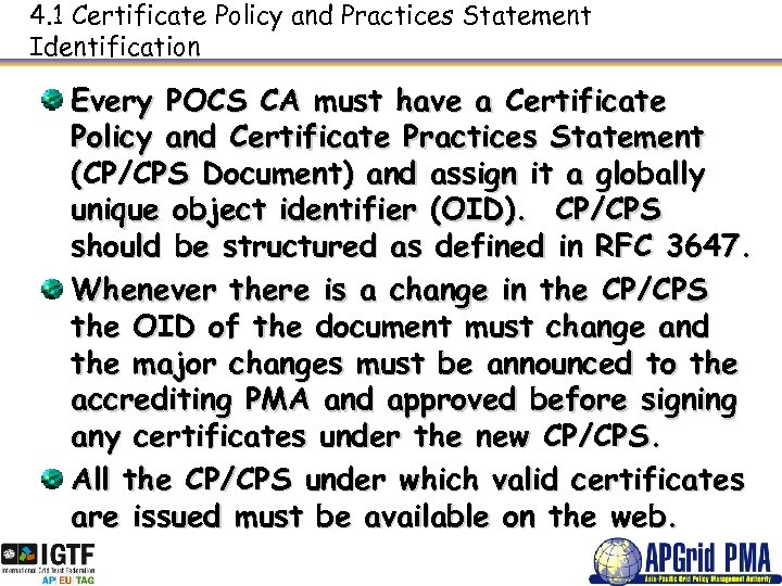 4. 1 Certificate Policy and Practices Statement Identification Every POCS CA must have a