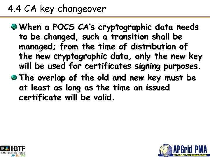 4. 4 CA key changeover When a POCS CA's cryptographic data needs to be