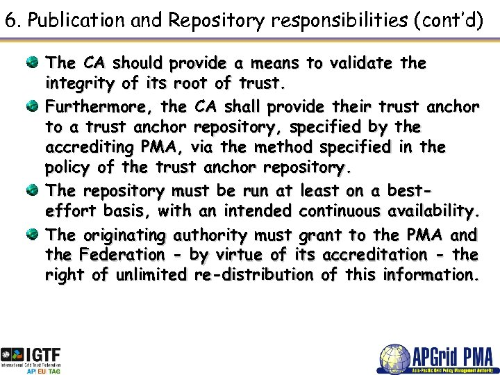 6. Publication and Repository responsibilities (cont'd) The CA should provide a means to validate