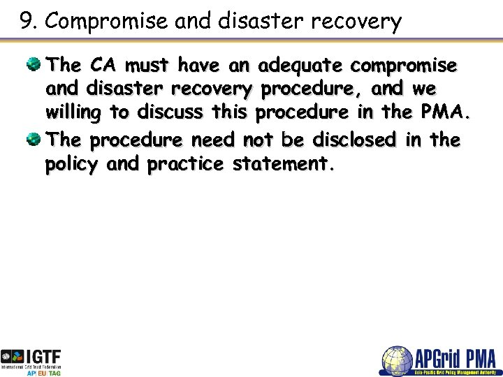 9. Compromise and disaster recovery The CA must have an adequate compromise and disaster