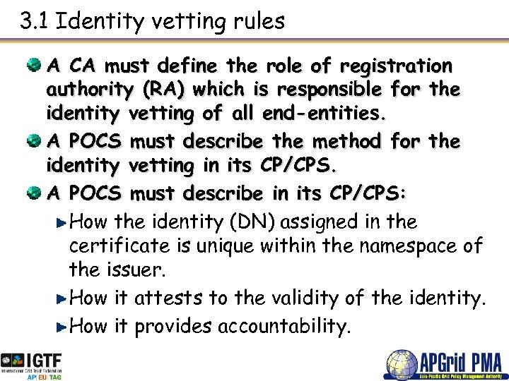 3. 1 Identity vetting rules A CA must define the role of registration authority