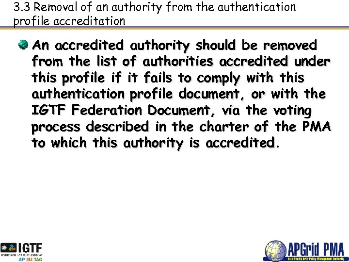 3. 3 Removal of an authority from the authentication profile accreditation An accredited authority