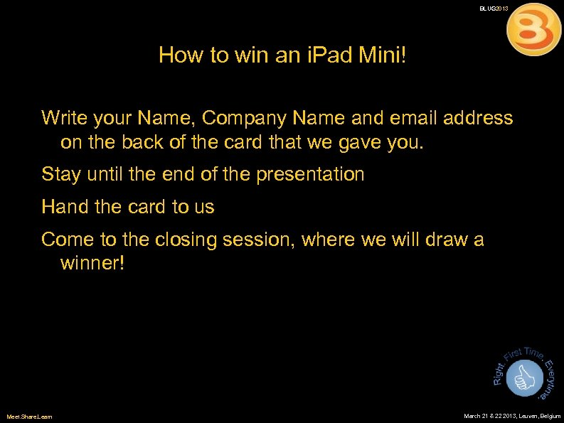 BLUG 2013 How to win an i. Pad Mini! Write your Name, Company Name