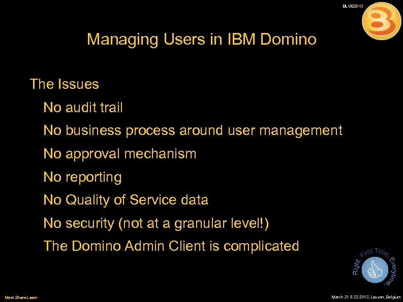 BLUG 2013 Managing Users in IBM Domino The Issues No audit trail No business
