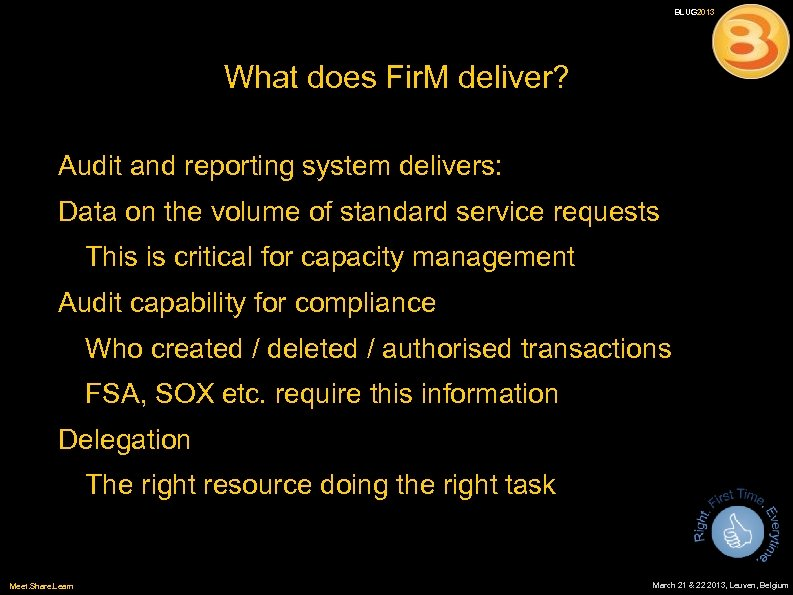 BLUG 2013 What does Fir. M deliver? Audit and reporting system delivers: Data on
