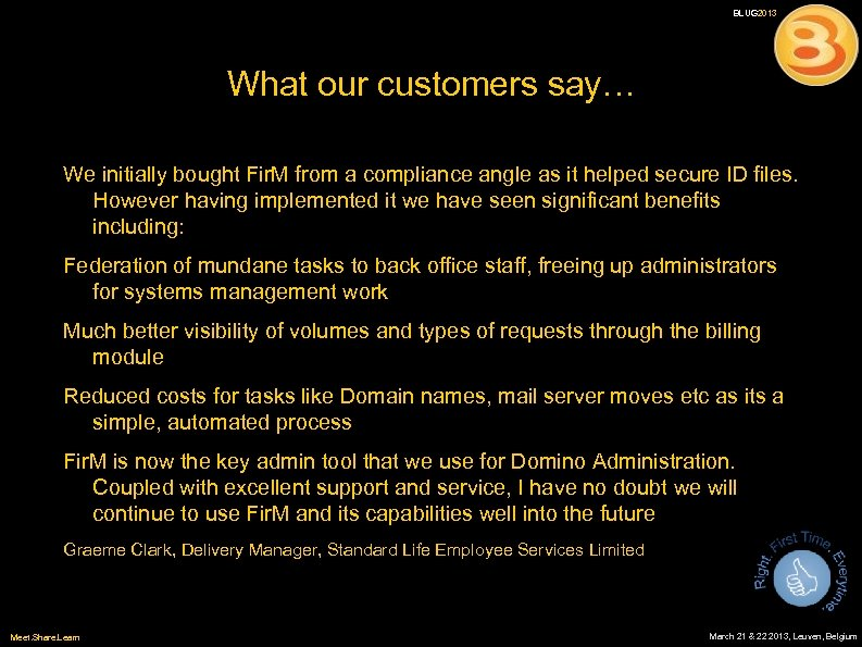 BLUG 2013 What our customers say… We initially bought Fir. M from a compliance