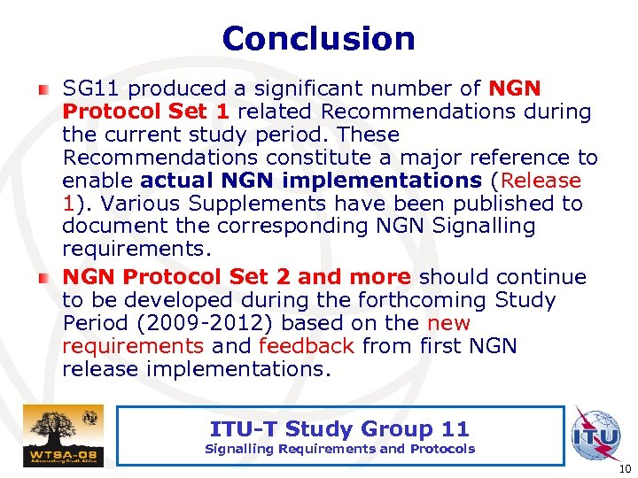Conclusion SG 11 produced a significant number of NGN Protocol Set 1 related Recommendations