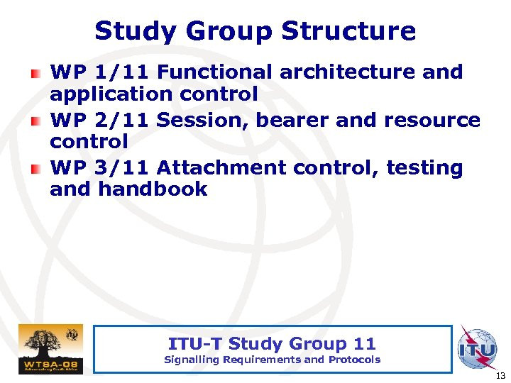 Study Group Structure WP 1/11 Functional architecture and application control WP 2/11 Session, bearer