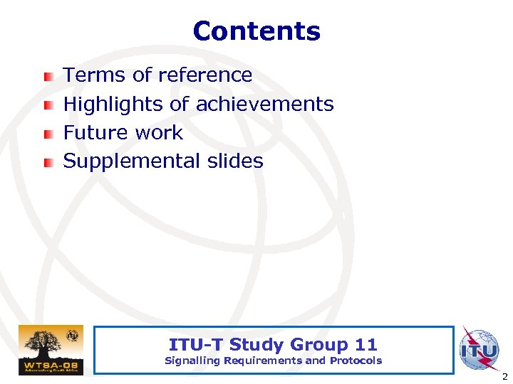 Contents Terms of reference Highlights of achievements Future work Supplemental slides ITU-T Study Group