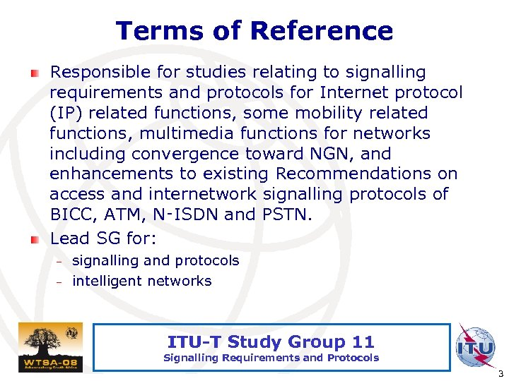 Terms of Reference Responsible for studies relating to signalling requirements and protocols for Internet