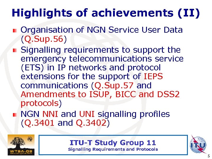 Highlights of achievements (II) Organisation of NGN Service User Data (Q. Sup. 56) Signalling