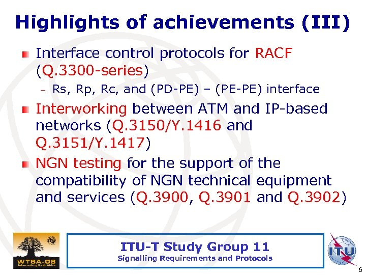 Highlights of achievements (III) Interface control protocols for RACF (Q. 3300 -series) – Rs,