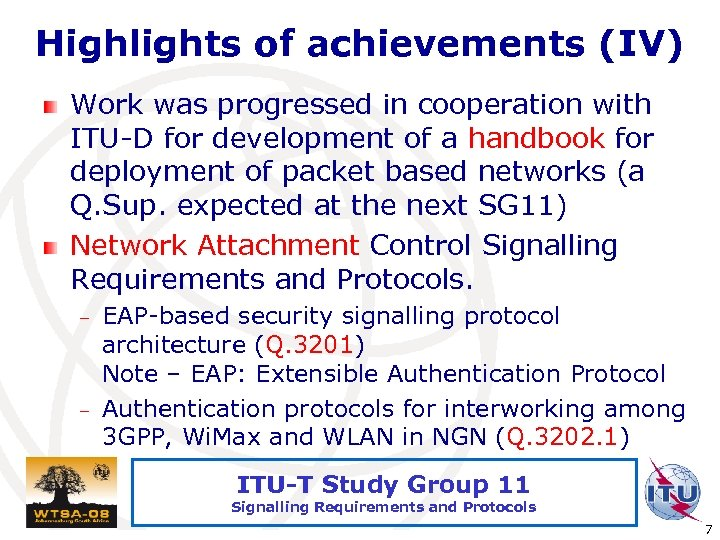 Highlights of achievements (IV) Work was progressed in cooperation with ITU-D for development of