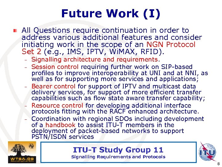 Future Work (I) All Questions require continuation in order to address various additional features