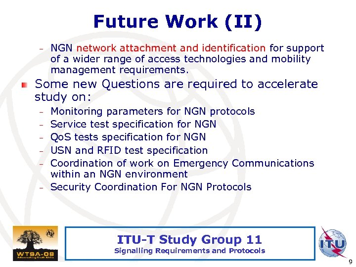 Future Work (II) – NGN network attachment and identification for support of a wider