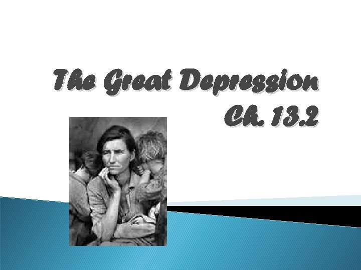 The Great Depression Ch. 13. 2