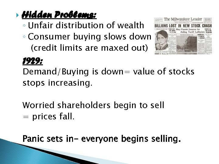Hidden Problems: ◦ Unfair distribution of wealth ◦ Consumer buying slows down (credit