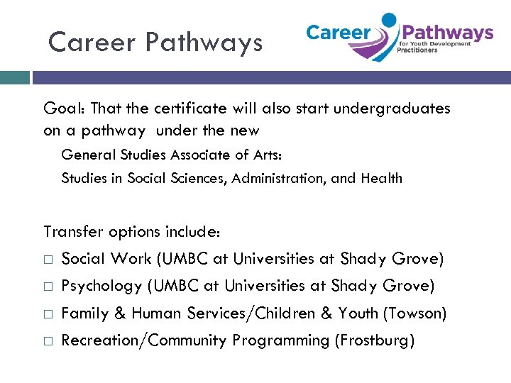 Career Pathways Goal: That the certificate will also start undergraduates on a pathway under