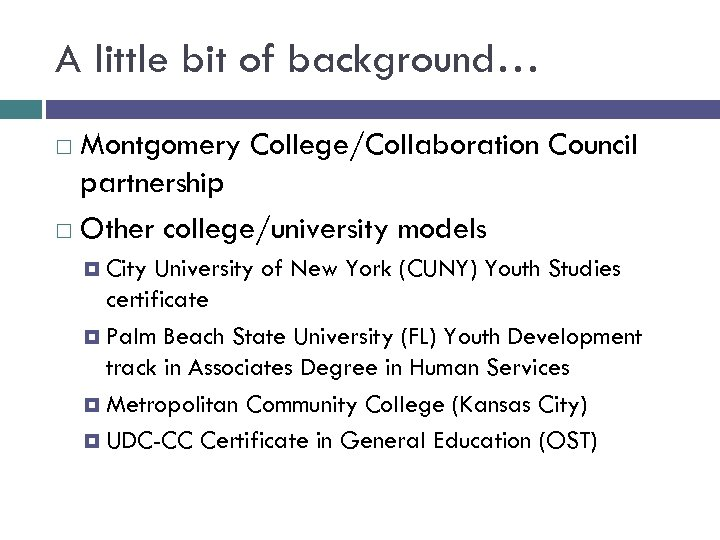 A little bit of background… Montgomery College/Collaboration Council partnership Other college/university models City University