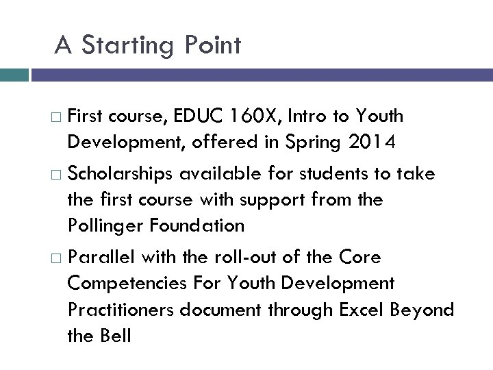 A Starting Point First course, EDUC 160 X, Intro to Youth Development, offered in