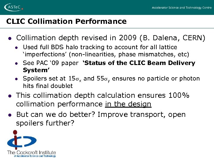 CLIC Collimation Performance l Collimation depth revised in 2009 (B. Dalena, CERN) l l