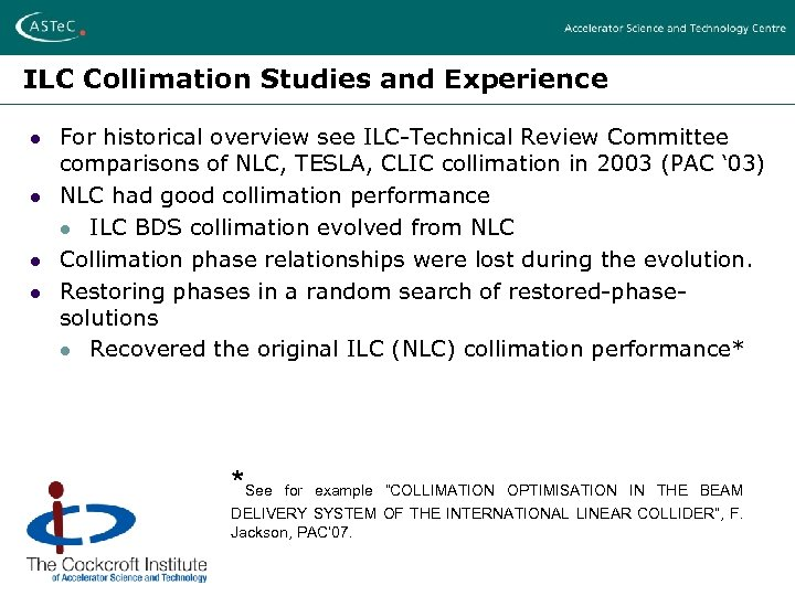 ILC Collimation Studies and Experience l l For historical overview see ILC-Technical Review Committee