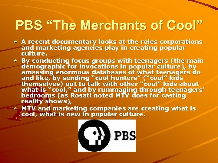 """PBS """"The Merchants of Cool"""" A recent documentary looks at the roles corporations and"""