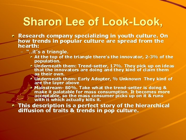 Sharon Lee of Look-Look, Research company specializing in youth culture. On how trends in