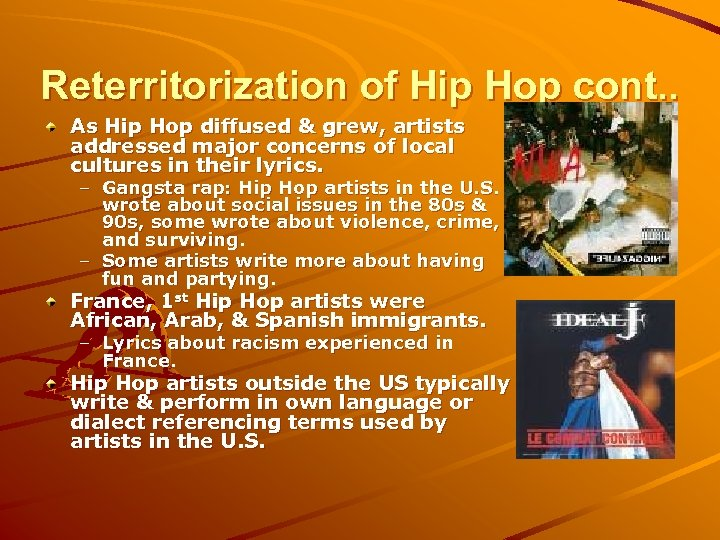 Reterritorization of Hip Hop cont. . As Hip Hop diffused & grew, artists addressed