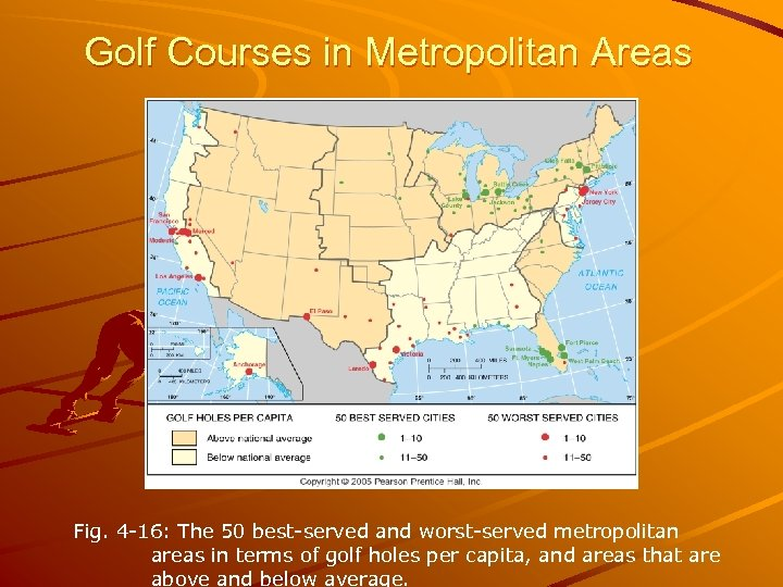 Golf Courses in Metropolitan Areas Fig. 4 -16: The 50 best-served and worst-served metropolitan