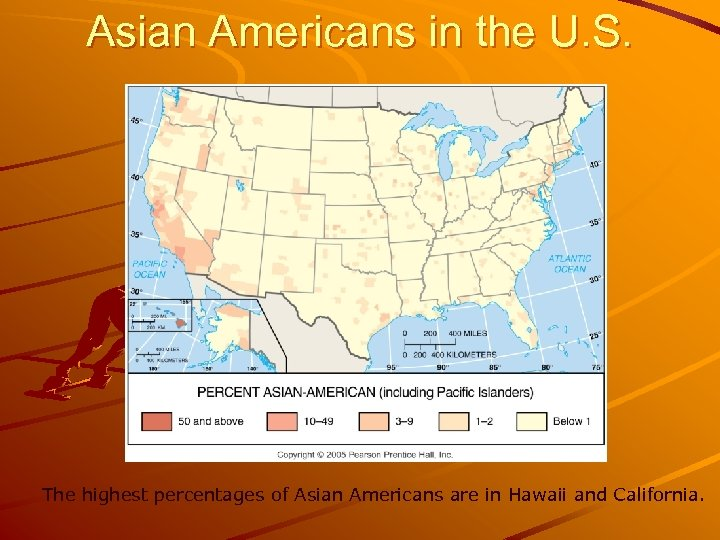 Asian Americans in the U. S. The highest percentages of Asian Americans are in